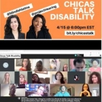 Collage of the logo for Chicas Talk Disability podcast and a screenshot of an online panel discussion with many people of color.